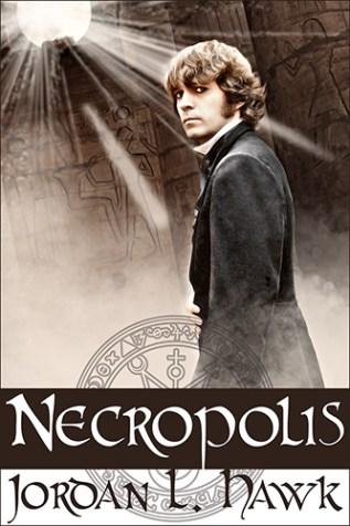 Excerpt and Giveaway: Necropolis by Jordan L. Hawk