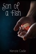 Guest Post and Giveaway: Son of a Fish by Kenzie Cade