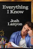 Review: Everything I Know by Josh Lanyon