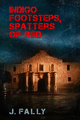 Review: Indigo Footsteps, Splatters of Red by J. Fally