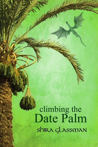 Guest Post and Giveaway: Climbing the Date Palm by Shira Glassman