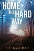 Guest Post and Giveaway: Home the Hard Way by Z.A. Maxfield