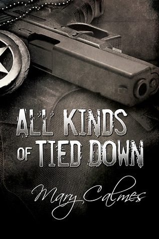 Review: All Kinds of Tied Down by Mary Calmes