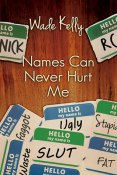 Review: Names Can Never Hurt Me by Wade Kelly