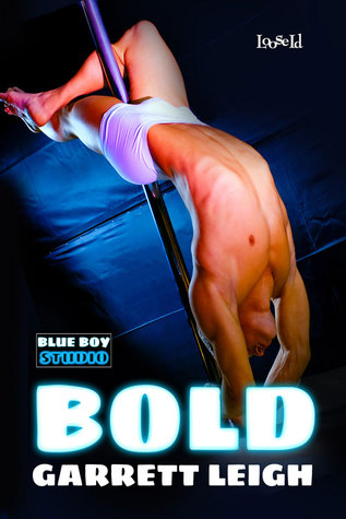 Review: Bold by Garrett Leigh