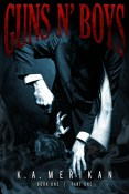 Excerpt and Giveaway: Guns n' Boys by K.A. Merikan