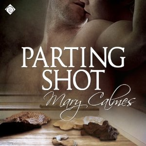 Audiobook Review: Parting Shot by Mary Calmes