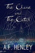 Guest Post and Giveaway: The Chase and The Catch by A.F. Henley