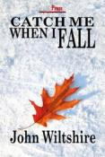 Review: Catch Me When I Fall by John Wiltshire