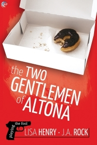 Review: The Two Gentleman of Altona by Lisa Henry and J.A. Rock