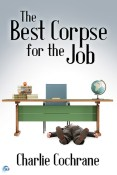 Review: The Best Corpse for the Job by Charlie Cochrane