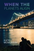 Guest Post: When the Planets Align by Kate McMurray