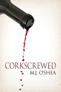 Review: Corkscrewed by M.J. O'Shea