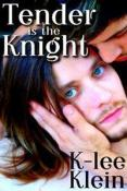 Review: Tender is the Knight by K-lee Klein