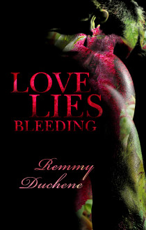 Review: Love Lies Bleeding by Remmy Duchene