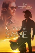 Excerpt and Giveaway: Ever The Same by B.A. Tortuga