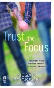 Excerpt and Guest Post: Trust the Focus by Megan Erickson