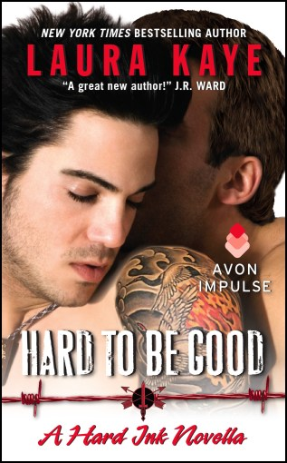 Excerpt, Giveaway, Guest Post: Hard to Be Good  by Laura Kaye