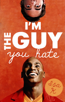 Review: I'm The Guy You Hate by Isa K