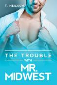 Review: The Trouble with Mr. Midwest by T. Neilson