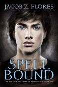 Guest Post: Spell Bound by Jacob Z. Flores