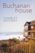 Guest Post and Giveaway: Buchanan House by Charley Descoteaux