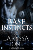 Guest Post and Giveaway: Base Instincts by Larissa Ione