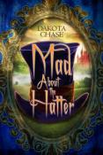 Review: Mad About the Hatter by Dakota Chase