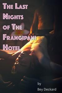 Review: The Last Nights of the Frangipani Hotel by Bey Deckard
