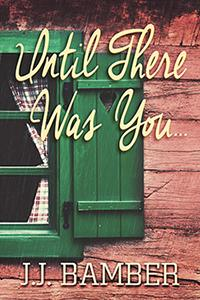 Review: Until There Was You by J.J. Bamber