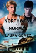 Review: Northwest of Normal by Laura Gomez