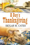 Guest Post and Giveaway: A Guy's Thanksgiving by Skylar M. Cates
