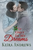 Guest Post and Giveaway: If Only in My Dreams by Keira Andrews