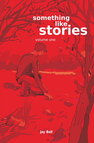 Review: Something Like Stories: Volume One by Jay Bell