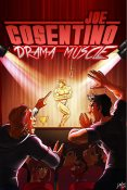 Guest Post and Giveaway: Drama Muscle by Joe Cosentino