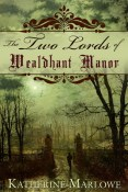 Review: The Two Lords of Wealdhant Manor by Katherine Marlow