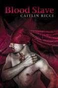 Blood Slave by Caitlin Ricci