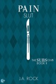 Guest Post and Giveaway: Pain Slut by J.A. Rock