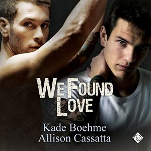 Audiobook Review: We Found Love by Kade Boehme and Allison Cassatta
