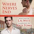 Throwback Thursday Audiobook Review: Where Nerves End by L.A. Witt