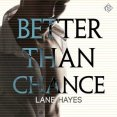 Audiobook Review: Better Than Chance by Lane Hayes
