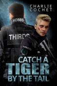 Guest Post and Giveaway: Catch a Tiger by the Tail by Charlie Cochet