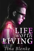 Review: Life Worth Living by Tina Blenke