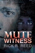 Guest Post and Giveaway: Mute Witness by Rick R. Reed