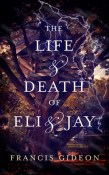 The Life and Death of Eli and Jay