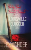 Review: Ruby Red Booty Shorts and a Louisville Slugger by Lexi Ander