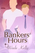 Review: Bankers' Hours by Wade Kelly