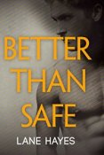 Audiobook Review: Better Than Safe by Lane Hayes