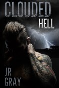 Guest Post: Clouded Hell by J.R. Gray