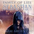 Audiobook Review: Family of Lies: Sebastian by Sam Argent